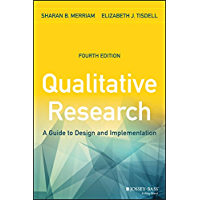 Qualitative Research: A Guide to Design and Implementation (English Edition)