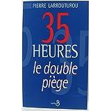 35.heures double piege