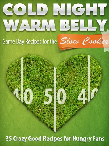 - Cold Night Warm Belly: 35 Game Day Recipes For The Slow Cooker (Cold Night Warm Belly Slow Cooker Recipes Book 2)