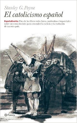 El Catolicismo español (España Escrita): Amazon.es: Payne, Stanley G.: Libros