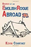 Diaries of an English Rogue Abroad, Kevin Courtney, 1479746266