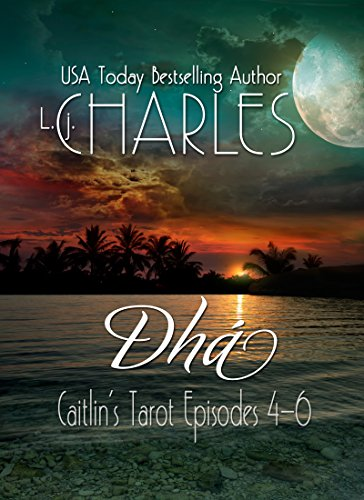 Dhá (Caitlin's Tarot Episodes 4-6): Caitlin's Tarot: The Ola Boutique Mysteries by [Charles, L. j.]
