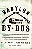 img - for Babylon by Bus: Or, the true story of two friends who gave up their valuable franchise selling YANKEES SUCK T-shirts at Fenway to find meaning and adventure in Iraq, book / textbook / text book