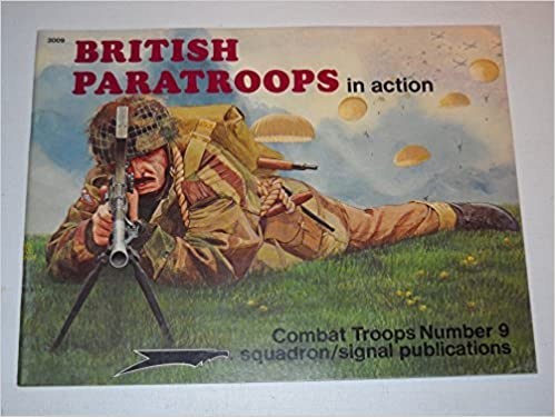 PDF-tiedostojen lataaminen British Paratroops in Action - Combat Troops Number 9 by Leroy Thompson PDF