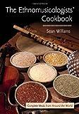 The Ethnomusicologists' Cookbook, Sean Williams, 0415978181
