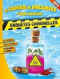 cahier de vacances enquêtes criminelles 2016 par Guillaume Lebeau
