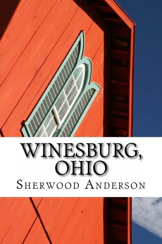 essay on winesburg ohio by sherwood anderson Winesburg ohio essay examples a comparison of reasons that made george williard and george milton leave winesburg in winesburg ohio by sherwood anderson.