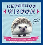 Hedgehog Wisdom: Little Reasons to Smile