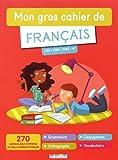 Mon gros cahier de français - CE2, CM1, CM2, 6e