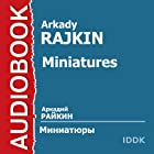 Miniatures [Russian Edition]   Livre audio Auteur(s) : Arkady Rajkin Narrateur(s) : Arkady Rajkin
