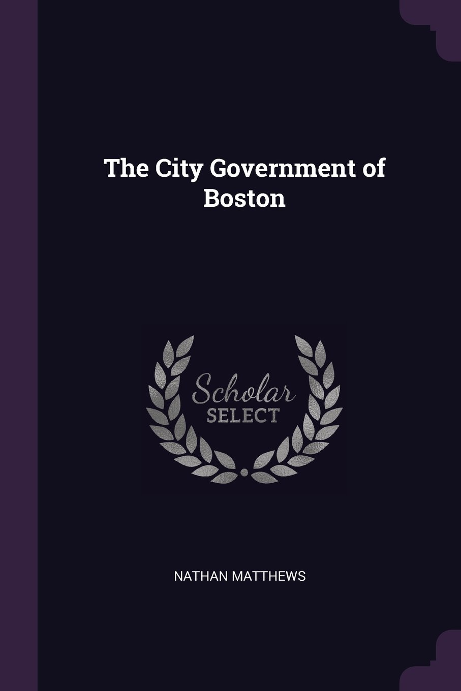 Read Online The City Government of Boston PDF
