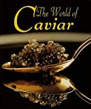 The World of Caviar, Frederic Ramade, 0756759307