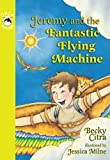 Jeremy and the Fantastic Flying Machine, Becky Citra, 1551439506