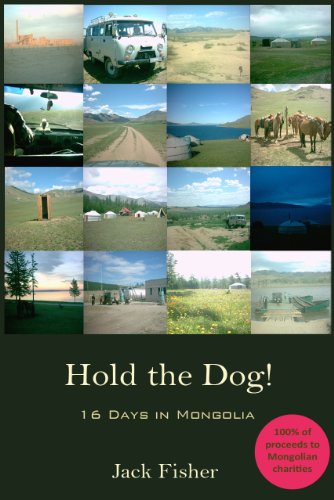 Hold the Dog!: 16 Days in Mongolia