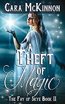 A Theft of Magic (The Fay of Skye Book 2) by [McKinnon, Cara]