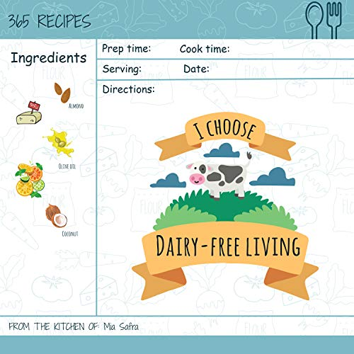 I Choose Dairy-Free Living: Reach 365 Happy And Healthy Days! [Best Dairy Free Cookbook, Dairy Free Baking Cookbook, Dairy Free Recipes For Kids, Dairy ... [Volume 1] (I Choose Healthy Living) by Mia Safra