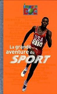 La grande aventure du sport par Samir Senoussi