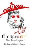 Cinders - the True Legend, Richard Bacon, 1466332948