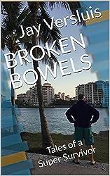 Broken Bowels: Tales of a Super Survivor