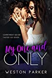 weston digital - My One and Only: A Bad Boy Secret Baby Second Chance Romance