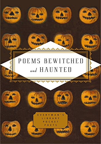 Poems Bewitched and Haunted (Everyman's Library Pocket Poets Series) ()