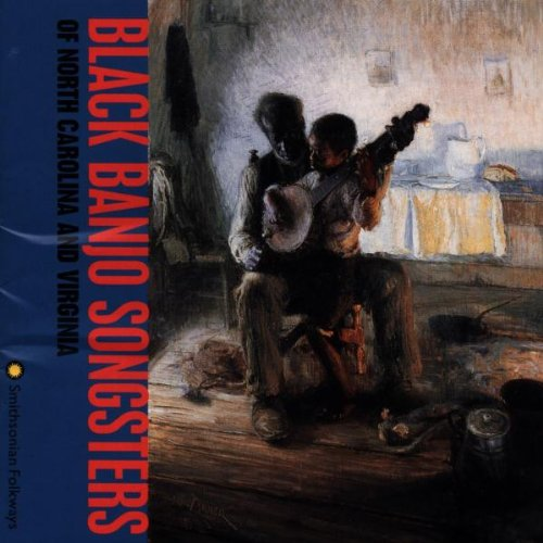 (Black Banjo Songsters Of North Carolina and Virginia )
