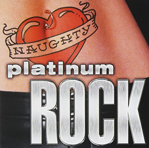 - Naughty Platinum Rock