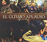 El Ultimo Aplauso: Life Is a Tango