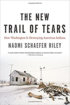 Riley — The New Trail of Tears: How Washington Is Destroying American Indians