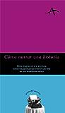 Cómo narrar una historia (Spanish Edition)
