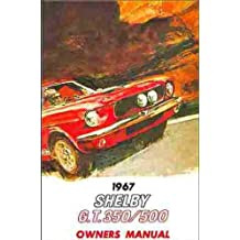 FULLY ILLUSTRATED 1967 SHELBY MUSTANG GT 350 & GT 500 OWNERS INSTRUCTION & OPERATING MANUAL - USERS GUIDE. 67 FORD