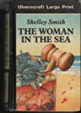 The Woman in the Sea, Shelley Smith, 0708917925