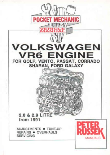 Vw Vr6 Engines 2 8 And 2 9 Litre For Vw Golf Iii Vento Passat Corrado Sharan Transporter T4 From 1996 And Ford Galaxy Engine Manual S Amazon Co Uk Russek Peter 9781898780380 Books