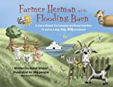 img - for Farmer Herman and the Flooding Barn: A story about 344 people working together to solve a big, big, big problem book / textbook / text book