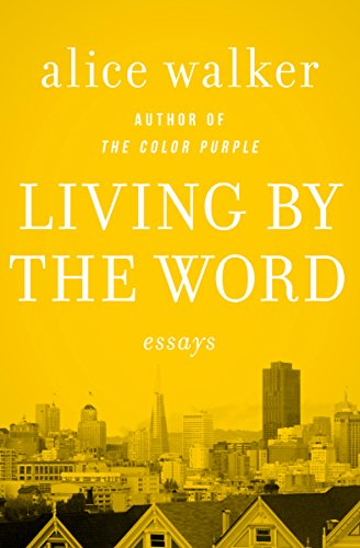 Living By The Word Essays  Kindle Edition By Alice Walker  Living By The Word Essays By Walker Alice Sample Essay High School also Online Business Plan  Writing High School Essays
