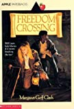 Freedom Crossing, Margaret Goff Clark, 0785701877