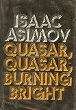 Quasar, Quasar, Burning Bright, Isaac Asimov, 0385134649