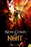 Now Comes the Night, P. G. Forte, 1619216795