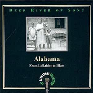 Deep River of Song: Alabama: From Lullabies to Blues