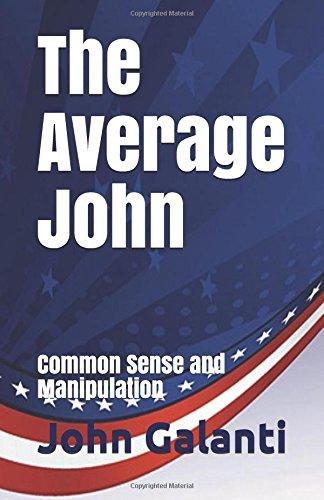The Average John: Common Sense and Manipulation