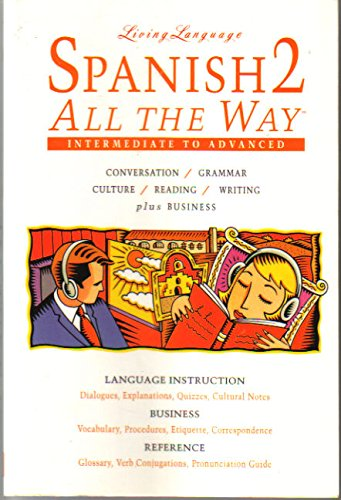 Spanish 2 All The Way: Intermediate to Advanced (Living Language Series) (Vol 2)