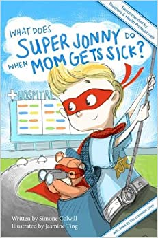 Book What Does Super Jonny Do When Mom Gets Sick? 2nd US Edition: Recommended by Teachers and Health Professionals