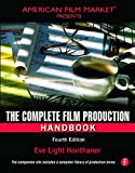 The Complete Film Production Handbook, Fourth