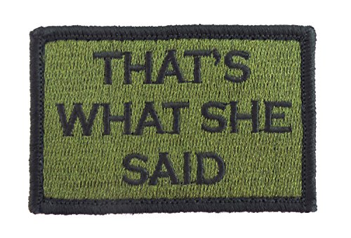 - Thats What She Said Hook and Loop Tactical Funny Morale Patch (Green and Black)
