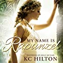My Name Is Rapunzel Audiobook by K.C. Hilton Narrated by Kelly McNair