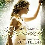 My Name Is Rapunzel | K.C. Hilton