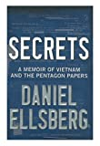 Book cover from Secrets: A Memoir of Vietnam and the Pentagon Papers by Daniel Ellsberg