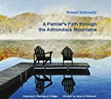 img - for A Painter's Path Through the Adirondack Mountains book / textbook / text book