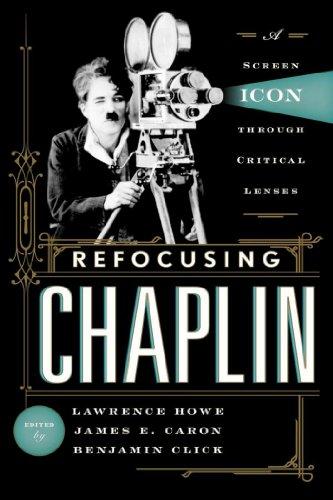 Refocusing Chaplin: A Screen Icon through Critical - Icon Lens