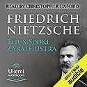 Thus Spoke Zarathustra: A Book for All and None Hörbuch von Friedrich Nietzsche Gesprochen von: Christopher Oxford
